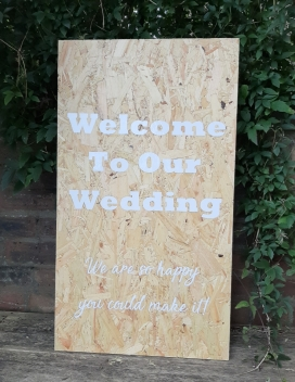 OSB & Vinyl Welcome sign - Hire Cost £8